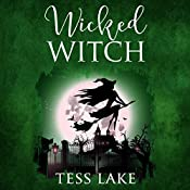 Wicked Witch: Torrent Witches Cozy Mysteries, Book 10 | Tess Lake