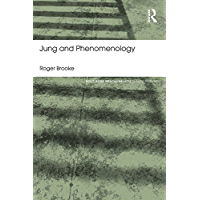 Jung and Phenomenology (Routledge Mental Health Classic Editions)