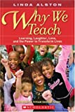 Why We Teach, Linda Alston, 0545047056