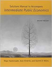 Manual to Accompany Intermediate Public Economics (MIT Press): Nigar