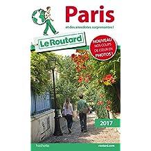 Guide du Routard Paris 2017 : et des anecdotes suprenantes ! (French Edition)