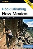 Rock Climbing New Mexico (State Rock Climbing Series)