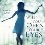 When You Open Your Eyes | Celeste Conway