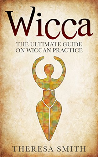 Wicca:The Ultimate Guide On Wiccan Practice (The beginners guide in candle spells, crystal magic and healing. Book 1)