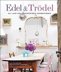 Edel & Trödel: Alt und Neu harmonisch kombinieren