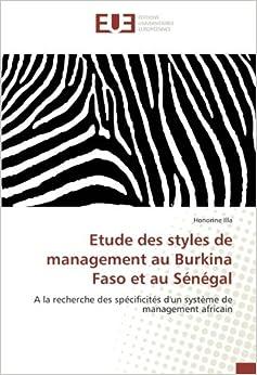 Etude des styles de management au Burkina Faso et au Sénégal: A la recherche des spécificités d'un système de management africain (French Edition)
