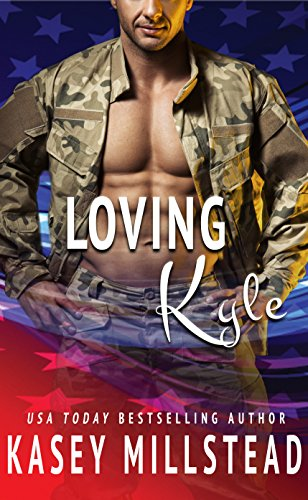 Download for free Loving Kyle: A standalone Military Romance