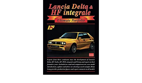 Lancia Delta & HF integrale Ultimate Portfolio: Brooklands Books Ltd: 9781855205659: Amazon.com: Books