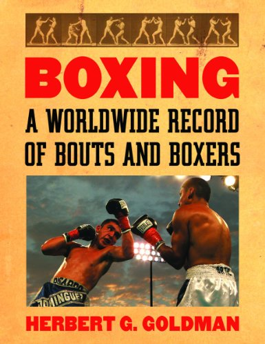 Boxing: A Worldwide Record of Bouts and Boxers (4 volume set)