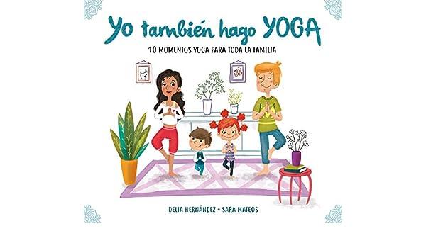 YO TAMBIEN HAGO YOGA: Delia / Mateos, Sara Hernández ...