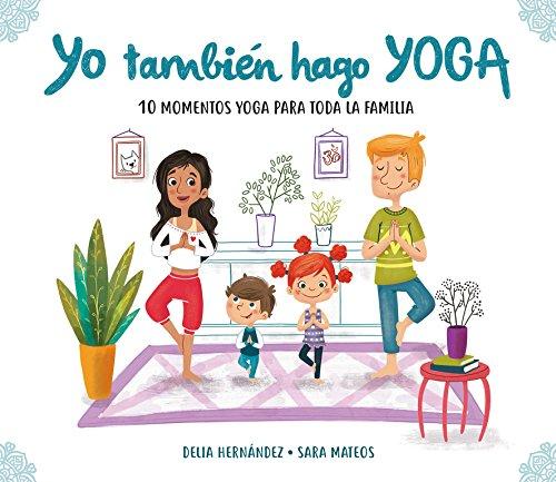 Yo también hago yoga: 10 momentos yoga para toda la familia ...