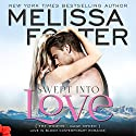Swept into Love: Love in Bloom: The Ryders Audiobook by Melissa Foster Narrated by B.J. Harrison