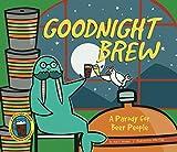 Kyпить Goodnight Brew: A Parody for Beer People на Amazon.com