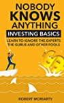 Nobody Knows Anything: Investing Basi...