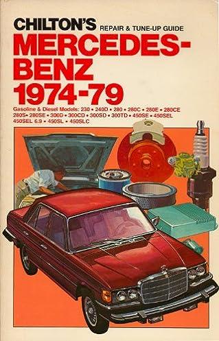 chilton s repair tune up guide mercedes benz 1974 79 gasoline rh amazon com Mercedes C300 4MATIC Sport Sedan Mercedes C300 4MATIC Sport Sedan