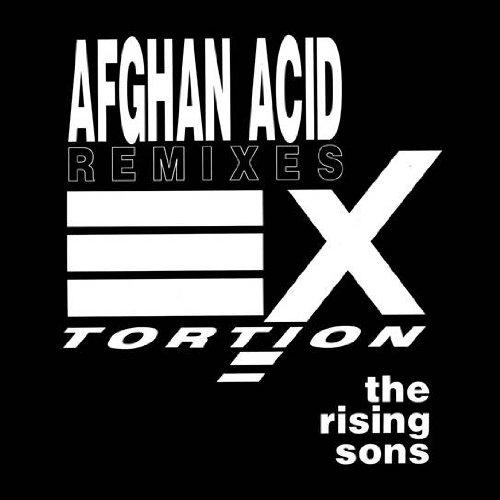 Rising Sons, The - Afghan Acid (Remixes) - EXtortion - EXTUK002