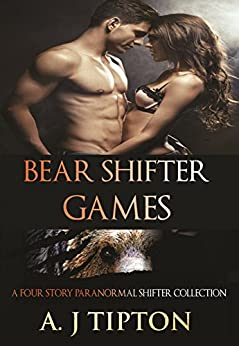Bear Shifter Games: A Four Story Paranormal Shifter Collection by [Tipton, AJ]