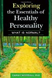 Exploring the Essentials of Healthy Personality, Camay Woodall, 1440831947