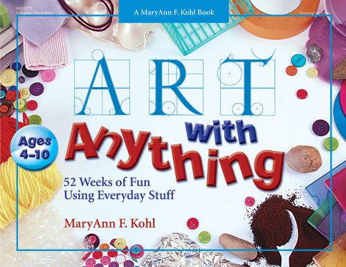 art-with-anything-52-weeks-of-fun-using-everyday-stuff-mary-ann-kohl-books