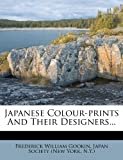 Japanese Colour-Prints and Their Designers..., Frederick William Gookin, 1271607506
