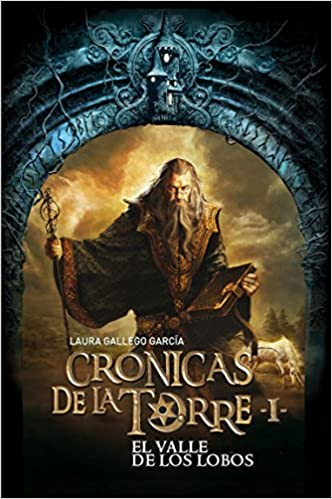 Cronicas De La Torre I El Valle De Los Lobos Cronicas De La Torre Chronicles Of The Tower Amazon Co Uk Gallego Laura Books