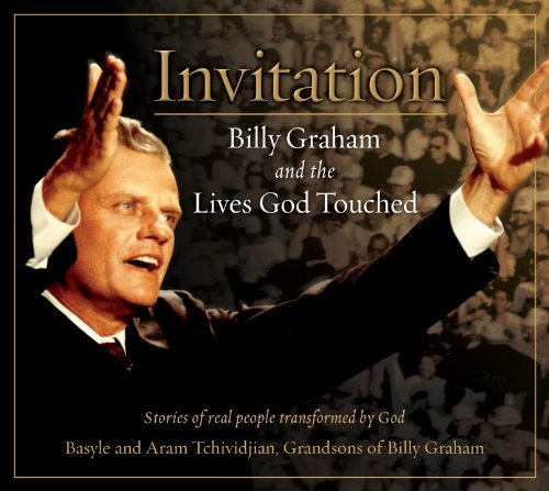 Invitation: Billy Graham and The Lives God Touched