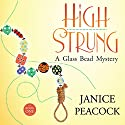 High Strung: Glass Bead Mystery Series, Book 1 Audiobook by Janice Peacock Narrated by Mary Ann Jacobs
