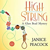 High Strung: Glass Bead Mystery Series, Book 1 | Janice Peacock