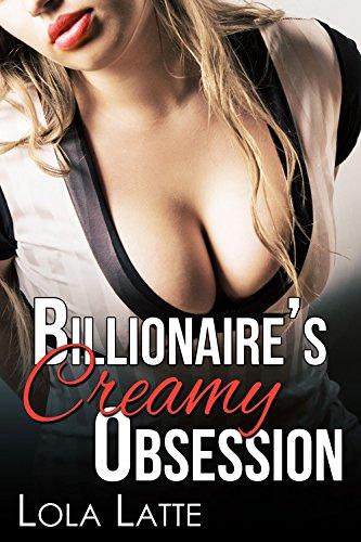 Billionaire's Creamy Obsession