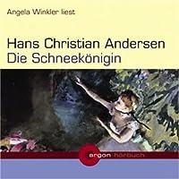 Die Schneekönigin Hörbuch von Hans Christian Andersen Gesprochen von: Angela Winkler