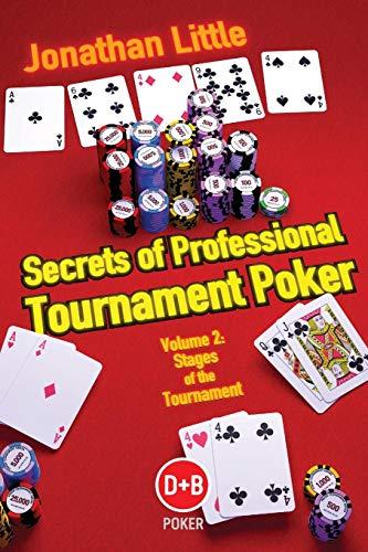 Secrets of Professional Tournament Poker, Vol. 2: Stages of the Tournament (Volume 2) (Secrets Of Professional Tournament Poker Volume 2)