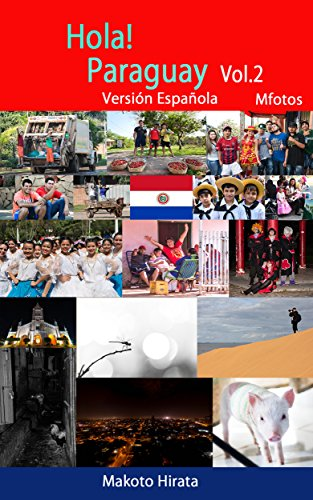 Hola!Paraguay Vol.2 Versión Española (Makoto Hirata Photos nº 9) (