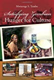 Satisfying Zambian Hunger for Culture, Mwizenge S. Tembo, 1479702080