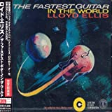 Fastest Guitar in the World by Lloyd Ellis (2004-08-24)