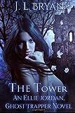 The Tower: (Ellie Jordan, Ghost Trapper Book 9) (Volume 9)
