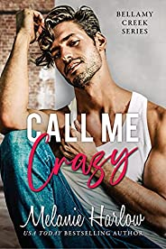 Call Me Crazy: A Small Town Marriage of Convenience Romance (Bellamy Creek Series Book 3) (English Edition)