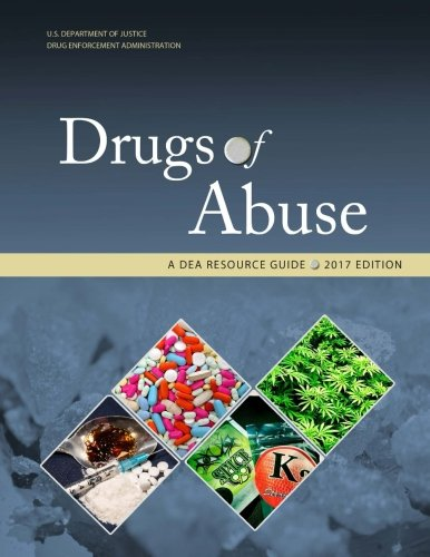 Drugs of Abuse, A DEA Resource Guide: 2017 Edition