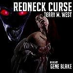 Redneck Curse | Terry M. West