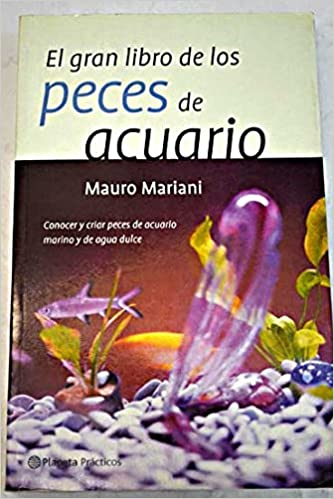El gran libro de los peces de acuario (Prácticos): Amazon.es: Mauro Mariani: Libros