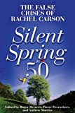 img - for Silent Spring at 50: The False Crises of Rachel Carson book / textbook / text book