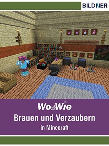Amazon.com: Brauen und Verzaubern in Minecraft (Wo&Wie / Die ...