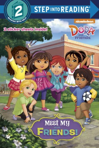 Meet My Friends! (Dora and Friends) (Step into Reading) -