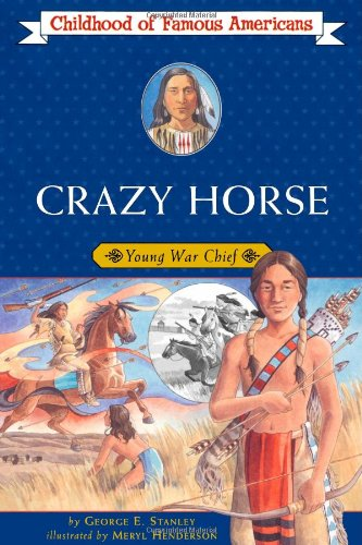 Crazy Horse: Young War Chief (Childhood of Famous Americans) Crazy Horse Dakota