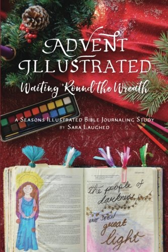 Advent Illustrated: Waiting 'Round the Wreath: A Seasons Illustrated Bible Journaling Study
