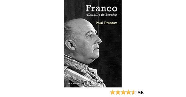 Franco: Caudillo de España (Ensayo | Biografía): Amazon.es: Preston, Paul: Libros