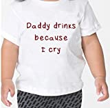 Daddy Drinks Because I Cry Cotton Toddler Baby Kid T-shirt Tee 6mo Thru 7t Sports Gray 18 Months
