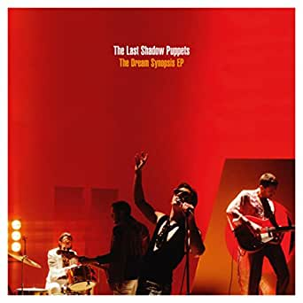 The Dream Synopsis By The Last Shadow Puppets On Amazon