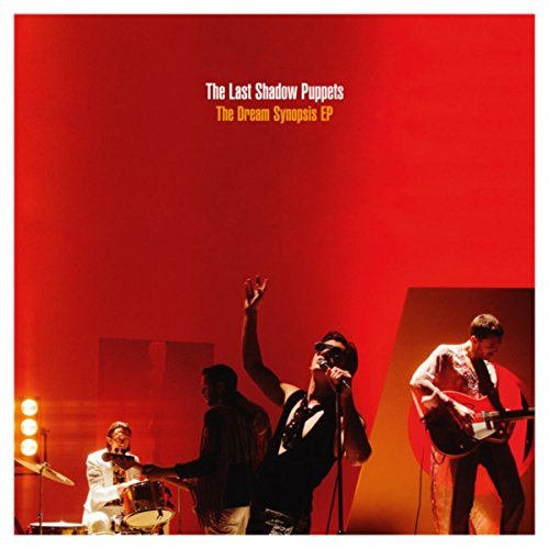 The Last Shadow Puppets – The Dream Synopsis EP (2016) WEB FLAC