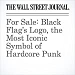For Sale: Black Flag's Logo, the Most Iconic Symbol of Hardcore Punk | Nathan Hodge