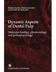 Dynamic Aspects of Dental Pulp: Molecular biology, pharmacology and pathophysiology